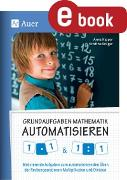 Cover-Bild zu Grundaufgaben Mathematik automatisieren 1x1 & 1÷1 (eBook) von Kipper, Anne