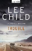 Cover-Bild zu Child, Lee: Trouble (eBook)