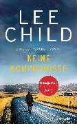 Cover-Bild zu Child, Lee: Keine Kompromisse (eBook)