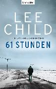 Cover-Bild zu Child, Lee: 61 Stunden (eBook)