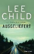 Cover-Bild zu Child, Lee: Ausgeliefert (eBook)