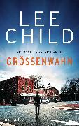 Cover-Bild zu Child, Lee: Größenwahn (eBook)