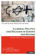 Cover-Bild zu Hennig, Anja (Hrsg.): Illiberal Politics and Religion in Europe and Beyond