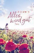 Cover-Bild zu Dengler, Sonja: Alles wird gut (eBook)