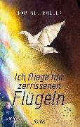 Cover-Bild zu Müller, Raphael: Ich fliege mit zerrissenen Flügeln (eBook)