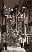 Cover-Bild zu Waller, Rolf: Noch ist es Zeit (eBook)