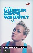 Cover-Bild zu Bigger, Leo: Lieber Gott, warum? (eBook)