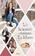 Cover-Bild zu Masi, Monica: Ich heiratete meinen Ex-Mann (eBook)