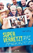 Cover-Bild zu Groeschel, Craig: Super vernetzt - oder doch ganz allein? (eBook)
