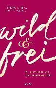 Cover-Bild zu Connolly, Jess: wild und frei (eBook)