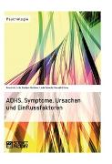 Cover-Bild zu Loth, Franziska: ADHS. Symptome, Ursachen und Einflussfaktoren (eBook)