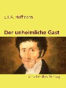Cover-Bild zu Hoffmann, E. T. A.: Der unheimliche Gast (eBook)