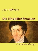 Cover-Bild zu Hoffmann, E. T. A.: Der Einsiedler Serapion (eBook)