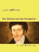 Cover-Bild zu Hoffmann, E. T. A.: Der Dichter und der Komponist (eBook)
