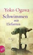 Cover-Bild zu Ogawa, Yoko: Schwimmen mit Elefanten