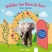 Cover-Bild zu Thißen, Sandy (Illustr.): Welches Tier hörst du hier? Meine Zootiere