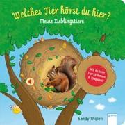 Cover-Bild zu Thißen, Sandy (Illustr.): Welches Tier hörst du hier? Meine Lieblingstiere