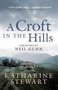 Cover-Bild zu Stewart, Katharine: A Croft in the Hills