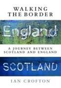 Cover-Bild zu Crofton, Ian: Walking the Border