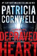 Cover-Bild zu Cornwell, Patricia: Depraved Heart: A Scarpetta Novel
