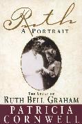 Cover-Bild zu Cornwell, Patricia: Ruth, A Portrait (eBook)
