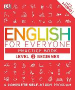 Cover-Bild zu English for Everyone: Level 1: Beginner, Practice Book