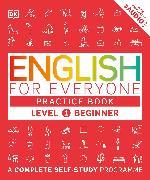 Cover-Bild zu English for Everyone Practice Book Level 1 Beginner von DK