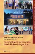 Cover-Bild zu Belz, Frank-Martin (Hrsg.): Nachhaltigkeitsinnovation durch Nutzerintegration
