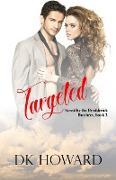 Cover-Bild zu Targeted (Brodderick Brothers, #3) (eBook) von Howard, Dk