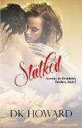 Cover-Bild zu Stalked (Brodderick Brothers, #2) (eBook) von Howard, Dk