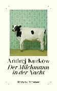 Cover-Bild zu Kurkow, Andrej: Der Milchmann in der Nacht