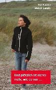 Cover-Bild zu Und plötzlich ist nichts mehr, wie es war (eBook) von Sander, Piet