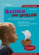 Cover-Bild zu Basteln und Spielen mit einfachen Materialien von Sander, Manon