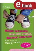 Cover-Bild zu Hände waschen, Schleife binden, Besteck benutzen (eBook) von Sander, Manon