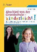 Cover-Bild zu Abschied von der Grundschule - kinderleicht! von Sander, Manon