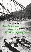 Cover-Bild zu Bán, Zsófia: Der Sommer unsres Missvergnügens