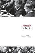 Cover-Bild zu Daum, Andreas W.: Kennedy in Berlin