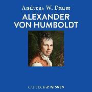 Cover-Bild zu Daum, Andreas W.: Alexander von Humboldt (Audio Download)