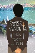 Cover-Bild zu De Hahn, Tracee: Swiss Vendetta: A Mystery