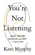 Cover-Bild zu Murphy, Kate: You're Not Listening