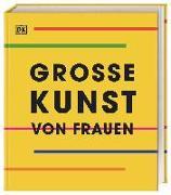 Cover-Bild zu Theis-Passaro, Claudia (Übers.): Große Kunst von Frauen