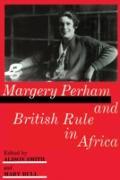 Cover-Bild zu Bull, Mary (Hrsg.): Margery Perham and British Rule in Africa (eBook)