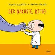 Cover-Bild zu Escoffier, Michael: Der Nächste, bitte!