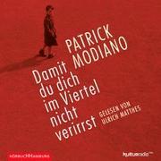 Cover-Bild zu Modiano, Patrick: Damit du dich im Viertel nicht verirrst