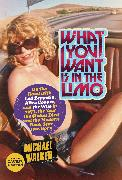 Cover-Bild zu What You Want Is in the Limo (eBook) von Walker, Michael