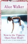 Cover-Bild zu Now is the Time to Open Your Heart (eBook) von Walker, Alice