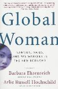 Cover-Bild zu Ehrenreich, Barbara (Hrsg.): Global Woman: Nannies, Maids, and Sex Workers in the New Economy