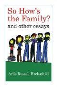 Cover-Bild zu Hochschild, Arlie Russell: So How's the Family?