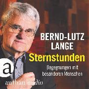 Cover-Bild zu Lange, Bernd-Lutz: Sternstunden - Begegnungen mit besonderen Menschen (Live) (Audio Download)