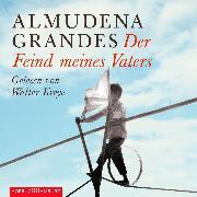 Cover-Bild zu Der Feind meines Vaters (Audio Download) von Grandes, Almudena